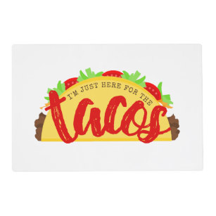 im_just_here_for_the_tacos_funny_placemat-r01f1d1322be444e38dfcb53fbffc48bf_zkjfm_307.jpg
